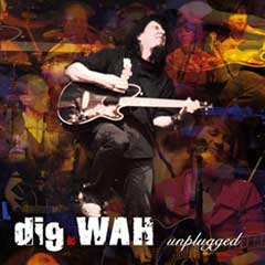 dig.WAH - unplugged
